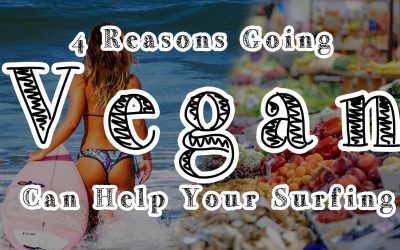 4 Reasons Going Vegan Can Help Your Surfing